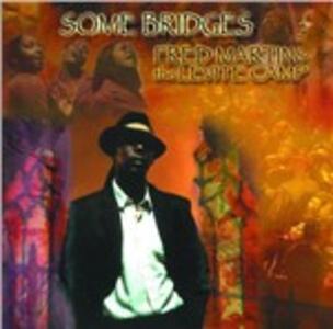Some Bridges - CD Audio di Levite Camp,Fred Martin