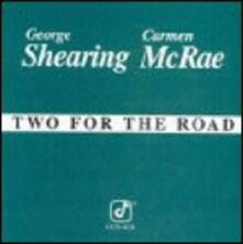 Two for the Road - CD Audio di George Shearing,Carmen McRae