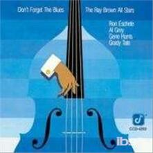 Don't Forget The Blues - CD Audio di Ray Brown