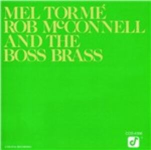 CD Mel Tormé, Rob McConnell and the Boss Brass Mel Tormé , Rob McConnell , Boss Brass