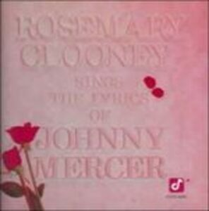 CD Rosemary Clooney Sings the Lyrics of Johnny Mercer di Rosemary Clooney