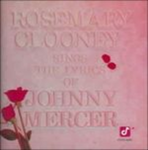 CD Rosemary Clooney Sings the Lyrics of Johnny Mercer di Rosemary Clooney