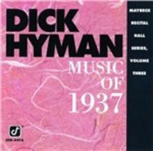 Music of 1937. Maybeck Recital Hall Series - CD Audio di Dick Hyman