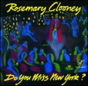 CD Do You Miss New York? di Rosemary Clooney