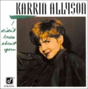 CD I Didn't Know About You di Karrin Allyson