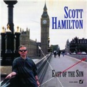 CD East of the Sun di Scott Hamilton