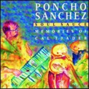 CD Soul Sauce. Memories of Cal Tjader di Poncho Sanchez