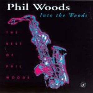 Foto Cover di Into the Woods, CD di Phil Woods, prodotto da Concord Jazz