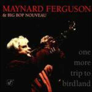 One More Trip to Birdland - CD Audio di Maynard Ferguson