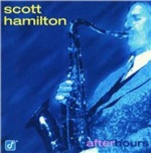 After Hours - CD Audio di Scott Hamilton