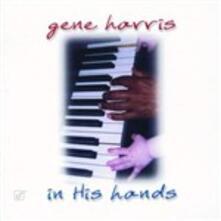 In His Hands - CD Audio di Gene Harris
