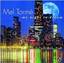 My Night to Dream - CD Audio di Mel Tormé