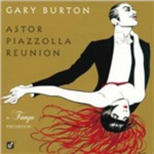 CD Astor Piazzolla Reunion. A Tango Excursion di Gary Burton