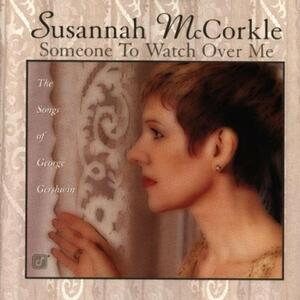 Someone To Watch Over Me - CD Audio di Susannah McCorkle