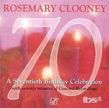 70-Seventieth Birthday Celebra - CD Audio di Rosemary Clooney