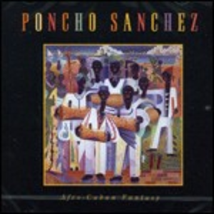 CD Afro-Cuban Fantasy di Poncho Sanchez