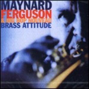 Brass Attitude - CD Audio di Maynard Ferguson