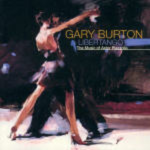 CD Libertango the Music of Piazzolla di Gary Burton