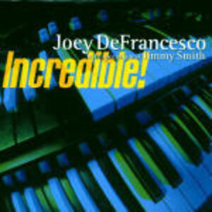 CD Incredible! Jimmy Smith , Joey DeFrancesco