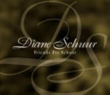Friends for Schuur - CD Audio di Diane Schuur