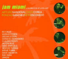 Jam Miami: A Celebration of Latin Jazz - CD Audio di Chick Corea,Poncho Sanchez,Arturo Sandoval,Pete Escovedo