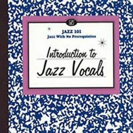 Jazz 101: Introduction To Jazz Vocals - CD Audio
