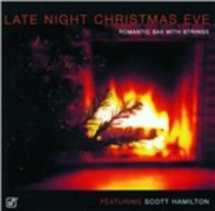 Late Night Christmas Eve. Romantic Sax with Strings - CD Audio di Scott Hamilton