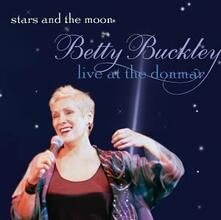 Stars & The Moon-Live At The D - CD Audio di Betty Buckley