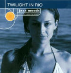 CD Jazz Moods: Twilight in Rio