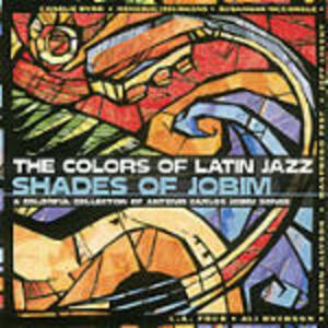 The Colors of Latin Jazz: Shades of Jobim - CD Audio