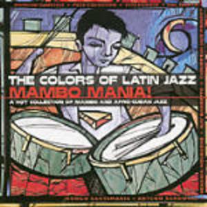 CD Mambo Mania! the Colors of Latin Jazz