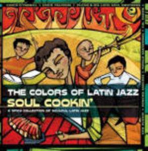 CD Colors of Latin Jazz: Soul Cookin'