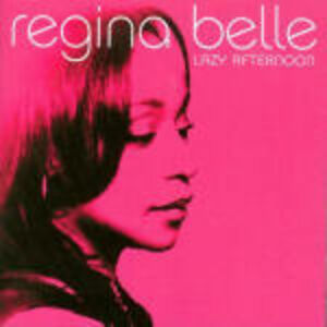 CD Lazy Afternoon di Regina Belle