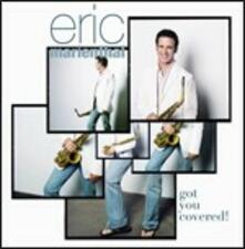 Got You Covered! - CD Audio di Eric Marienthal