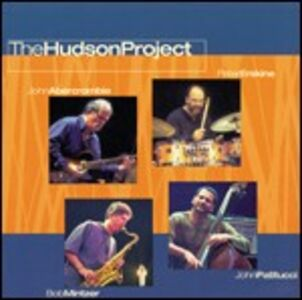 CD The Hudson Project John Patitucci , John Abercrombie , Bob Mintzer , Peter Erskine