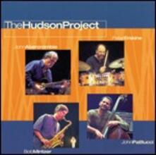 The Hudson Project - CD Audio di John Patitucci,John Abercrombie,Bob Mintzer,Peter Erskine