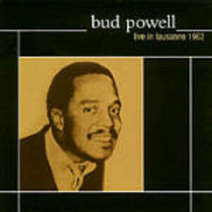 CD Live in Lausanne 1962 di Bud Powell