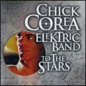 CD To the Stars Chick Corea , Electric Band