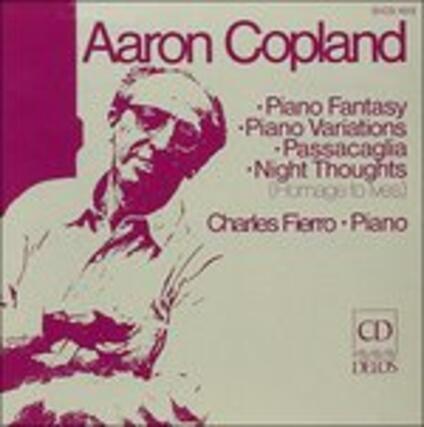 Fantasia per Pianoforte, Passacaglia, Night Thoughts, Variazioni per Pianoforte - CD Audio di Aaron Copland