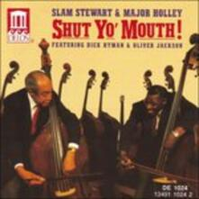Shut Yo' Mouth! - CD Audio di Slam Stewart