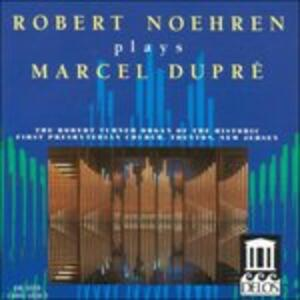 Carillon per Organo, Flieuse, Tre Preludi e Fughe, in Dulci Jubilo - CD Audio di Marcel Dupré,Robert Noehren