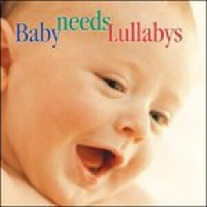 Baby Needs Lullabys - CD Audio