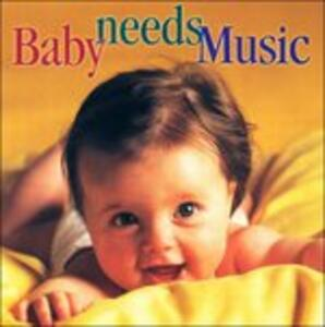 Baby Needs Music - CD Audio
