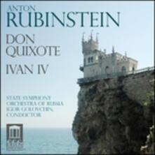 Don Quixote - Ivan iv - CD Audio di Igor Golovchin,Anton Rubinstein