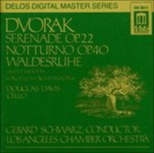Serenata per Archi Op.22, Silent Wood, Notturno Op.40 - CD Audio di Antonin Dvorak,Gerard Schwarz