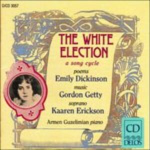 CD The White Election. Ciclo di Lieder su Testi di Emily Dickinson di Gordon Getty