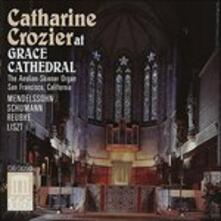 Catharine Crozier at Grace Cathedral. Sonata per Organo n.6 Op.65 - CD Audio di Felix Mendelssohn-Bartholdy