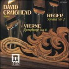 Sonata per organo n.2 / Sinfonia per organo n.6 - CD Audio di Max Reger,Louis Vierne
