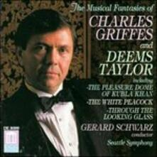 The Musical Fantasies of Charles Griffes & Deems Taylor - CD Audio di Charles Tomlinson Griffes,Gerard Schwarz