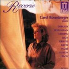 Reverie - Opere per Pianoforte - CD Audio di Carol Rosenberger